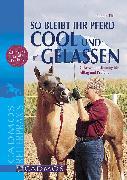 Cover-Bild zu So bleibt Ihr Pferd cool und gelassen (eBook) von Ettl, Renate