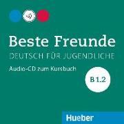 Cover-Bild zu Beste Freunde B1/2. Audio-CD zum Kursbuch von Georgiakaki, Manuela