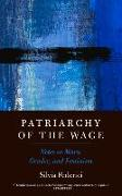 Cover-Bild zu Federici, Silvia: Patriarchy of the Wage: Notes on Marx, Gender, and Feminism