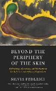 Cover-Bild zu Federici, Silvia: Beyond The Periphery Of The Skin