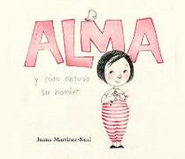 Cover-Bild zu Martinez-Neal, Juana: Alma Y Cã3mo Obtuvo Su Nombre (Alma and How She Got Her Name)