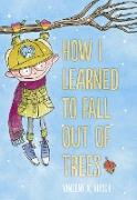 Cover-Bild zu Kirsch, Vincent: How I Learned to Fall Out of Trees (eBook)