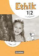 Cover-Bild zu Ethik, Grundschule - Neubearbeitung, 1./2. Schuljahr, Arbeitsheft von Balasch, Udo