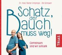 Cover-Bild zu Schatz, der Bauch muss weg von Limpinsel, Rainer