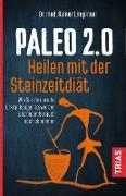Cover-Bild zu Paleo 2.0 - heilen mit der Steinzeitdiät (eBook) von Limpinsel, Rainer