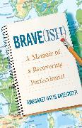 Cover-Bild zu Ghielmetti, Margaret Davis: Brave(ish)