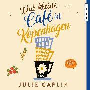 Cover-Bild zu Das kleine Café in Kopenhagen (Audio Download) von Caplin, Julie