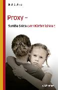 Cover-Bild zu Proxy - dunkle Seite der Mütterlichkeit von Sachsse, Ulrich (Hrsg.)