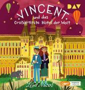 Cover-Bild zu Vincent und das Großartigste Hotel der Welt
