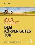 Cover-Bild zu Merten, René: Mein Projekt: Dem Körper Gutes tun (eBook)