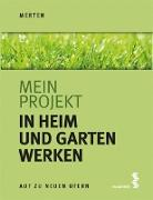 Cover-Bild zu Merten, René: Mein Projekt: In Heim und Garten werken (eBook)