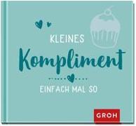 Cover-Bild zu Kleines Kompliment einfach mal so von Groh Verlag