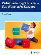 Cover-Bild zu Pädiatrische Ergotherapie - Das Wunstorfer Konzept von Winter, Britta (Hrsg.)