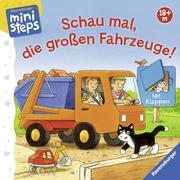 Cover-Bild zu Schau mal, die großen Fahrzeuge! von Künzler-Behncke, Rosemarie
