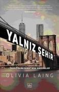 Cover-Bild zu Laing, Olivia: Yalniz Sehir