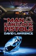 Cover-Bild zu Lawrence, David: The Man With The Flintlock Pistols (eBook)