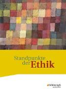 Cover-Bild zu Standpunkte der Ethik / Standpunkte der Ethik - Lehr- und Arbeitsbuch für die gymnasiale Oberstufe - Ausgabe 2017