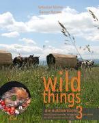 Cover-Bild zu wild things - die outdoorküche 3 von Michel, Sebastian