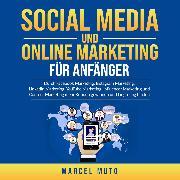 Cover-Bild zu Social Media und Online Marketing für Anfänger (Audio Download) von Muto, Marcel