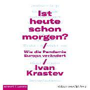 Cover-Bild zu Ist heute schon morgen? (Audio Download) von Krastev, Ivan