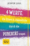 Cover-Bild zu Vier Werte, die Eltern & Jugendliche durch die Pubertät tragen von Juul, Jesper