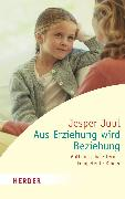 Cover-Bild zu Aus Erziehung wird Beziehung (eBook) von Juul, Jesper