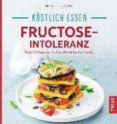 Cover-Bild zu Köstlich essen - Fructose-Intoleranz von Schleip, Thilo