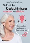 Cover-Bild zu Die Kraft des Gedächtnisses erhalten und stärken von Friese, Andrea