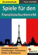 Cover-Bild zu Spiele für den Französischunterricht (eBook) von Thierfelder, Prisca