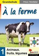 Cover-Bild zu À la ferme / Grundschule (eBook) von Thierfelder, Prisca