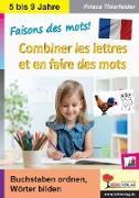 Cover-Bild zu Faisons des mots! - Combiner les lettres et en faire des mots (eBook) von Thierfelder, Prisca