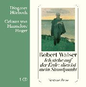 Cover-Bild zu Walser, Robert: Ich stehe auf der Erde: dies ist mein Standpunkt