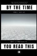Cover-Bild zu By The Time You Read This von Weisberg, David
