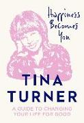 Cover-Bild zu Turner, Tina: Happiness Becomes You
