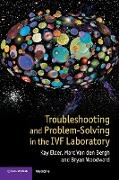 Cover-Bild zu Elder, Kay: Troubleshooting and Problem-Solving in the IVF Laboratory
