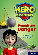 Cover-Bild zu Woodward, Kay: Hero Academy: Oxford Level 10, White Book Band: Demolition Danger