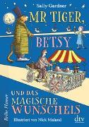 Cover-Bild zu Mr Tiger, Betsy und das magische Wunscheis von Gardner, Sally