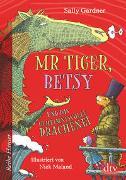 Cover-Bild zu Mr Tiger, Betsy und das geheimnisvolle Drachenei von Gardner, Sally