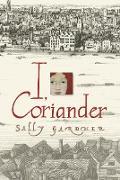 Cover-Bild zu I, Coriander (eBook) von Gardner, Sally
