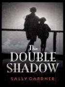 Cover-Bild zu The Double Shadow (eBook) von Gardner, Sally