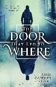 Cover-Bild zu The Door That Led to Where (eBook) von Gardner, Sally