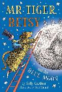 Cover-Bild zu Mr Tiger, Betsy and the Blue Moon (eBook) von Gardner, Sally