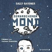 Cover-Bild zu Zerbrochener Mond (Audio Download) von Gardner, Sally