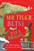 Cover-Bild zu Mr Tiger, Betsy and the Sea Dragon (eBook) von Gardner, Sally