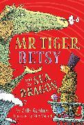 Cover-Bild zu Mr Tiger, Betsy and the Sea Dragon von Gardner, Sally