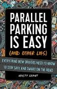 Cover-Bild zu Grant, Kristy: Parallel Parking Is Easy (and Other Lies) (eBook)