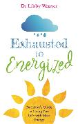 Cover-Bild zu EXHAUSTED TO ENERGIZED von Weaver, Libby