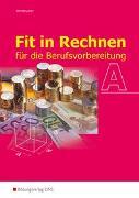 Cover-Bild zu Fit in Rechnen / Fit in Rechnen für die Berufsvorbereitung von Armbruster, Gerhard