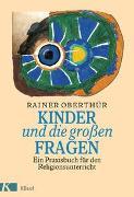 Cover-Bild zu Kinder und die grossen Fragen von Oberthür, Rainer