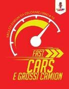 Cover-Bild zu Fast Cars E Grossi Camion von Coloring Bandit